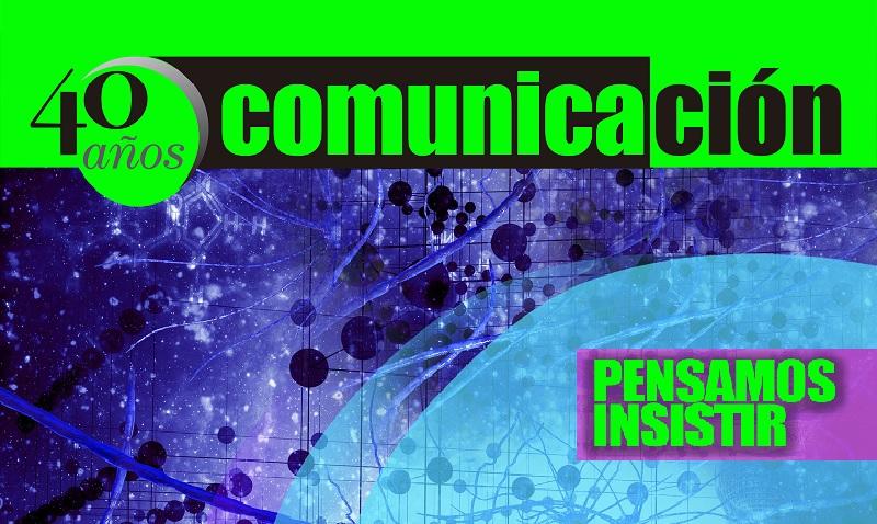 40 años de Comunicación: ¡Pensamos insistir!