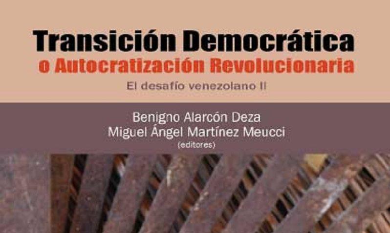 Transición democrática o autocratización revolucionara: El desafío venezolano II.