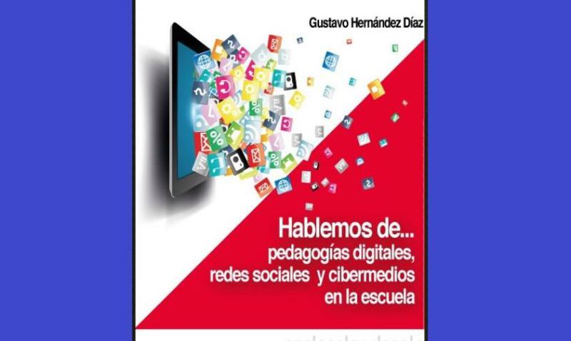 Hablemos de pedagogías digitales, redes sociales, cibermedios en la escuela