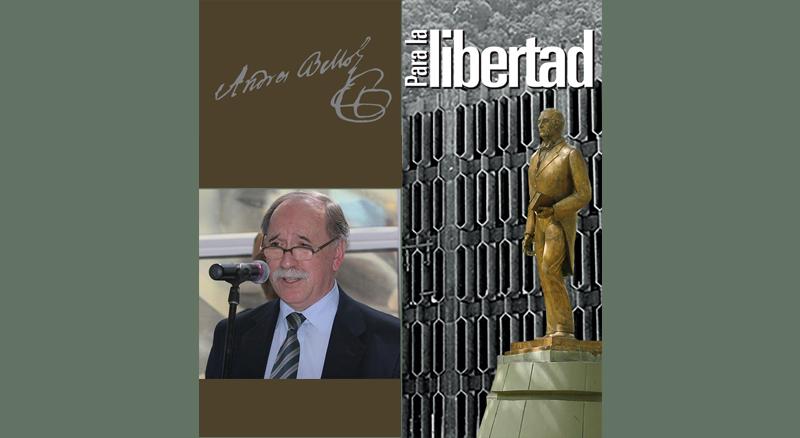 Para la libertad: Andrés Bello visto por Rafael Tomás Caldera